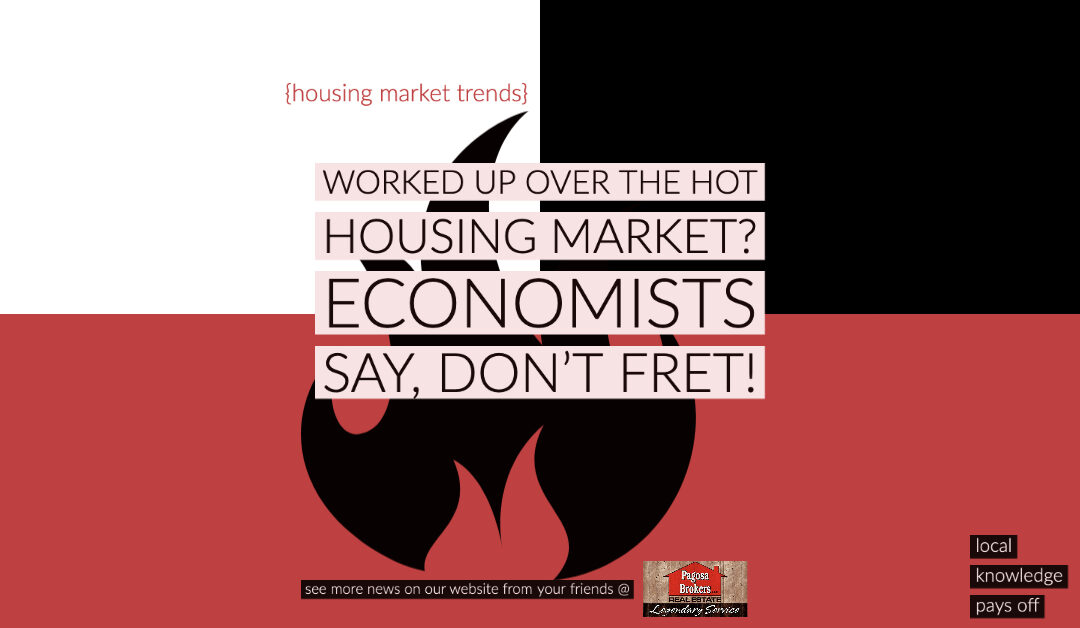 Economists Argue, Americans Shouldn't Get Too Worked Up Over Hot Housing Market